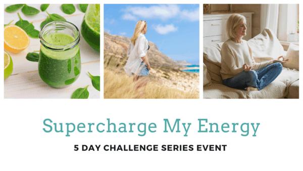 Supercharge My Energy 5 Day Challange